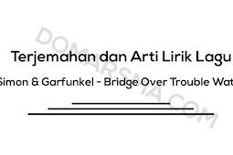 Terjemahan dan Arti Lirik Lagu Simon & Garfunkel - Bridge Over Trouble Water