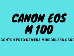 Contoh foto kamera mirrorless Canon EOS M100