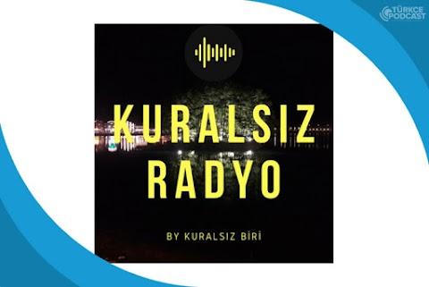 Kuralsız Radyo Podcast