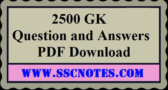 2500 GK Questions and Answers PDF Download for All Exams