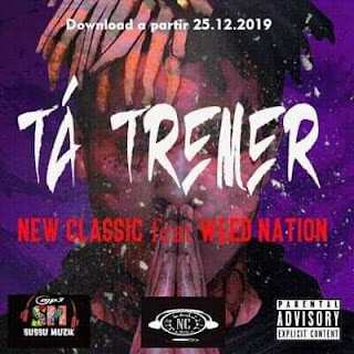 New Classic - Ta tremer (Feat Weed Nation) 2020