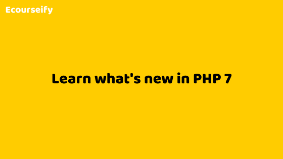 Learn what's new in PHP 7