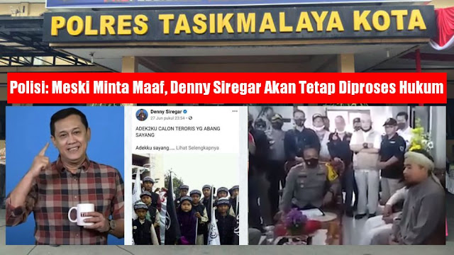 Polres Tasikmalaya: Meski Minta Maaf, Denny Siregar Akan Tetap Diproses Hukum