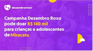 Campanha Dezembro Roxo pode doar R$ 140 mil para crianças e adolescentes de Miracatu