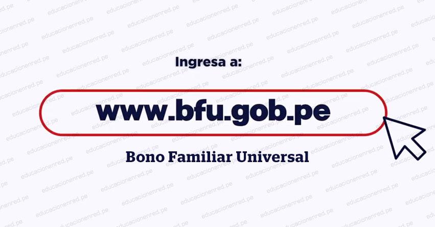 WWW.BFU.GOB.PE - BONO UNIVERSAL: Página oficial para saber si eres beneficiario del segundo bono de S/ 760