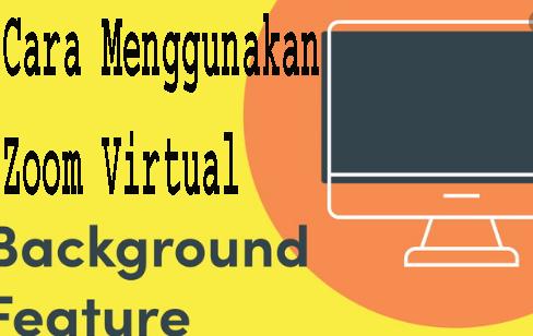 Cara Menggunakan Zoom Virtual Fitur Backgraund  di PC 1