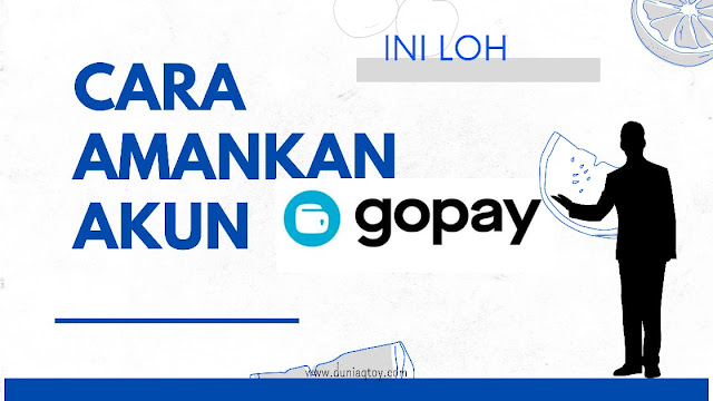 Cara Amankan Akun GoPay