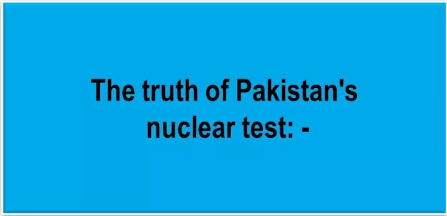 The truth of Pakistan's nuclear test: -