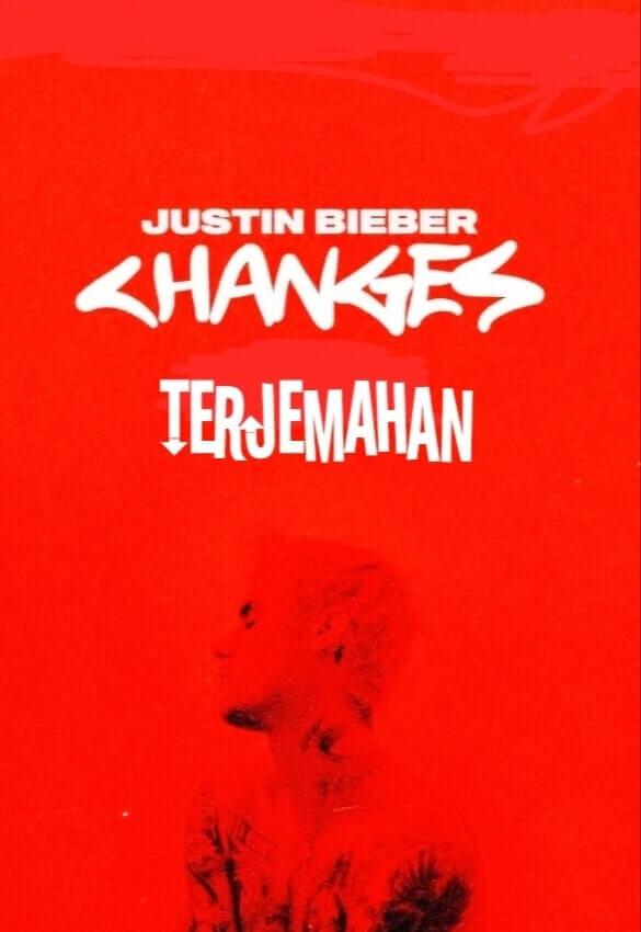 Terjemahan Lagu Changes Justin Bieber Serta Makna Artinya!!!