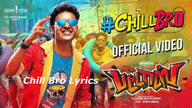 Chill Bro Lyrics in Tamil - Pattas