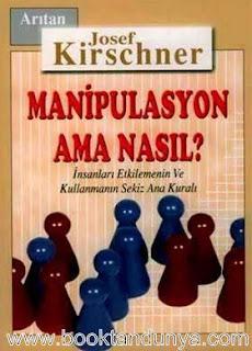 Josef Kirschner - Manipulasyon Ama Nasıl