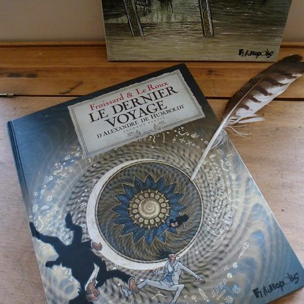 Le dernier voyage d'Alexandre de Humboldt, partie 2, Froissard et Le Roux