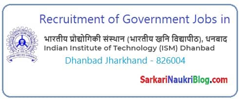 IIT ISM Dhanbad Government Jobs