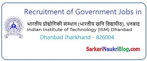IIT ISM Dhanbad Government Jobs