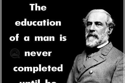36 Robert E. Lee Quotes | Education | Inspiration | Leadership