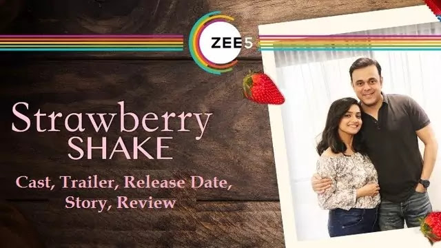 Strawberry Shake Short film movie Release Date, Cast, Trailer, Story, Review - Zee5