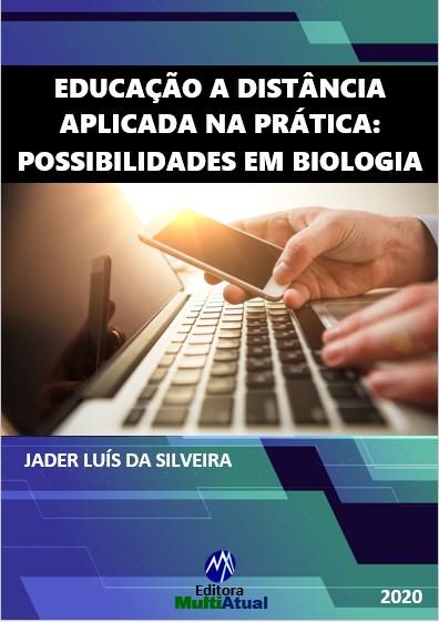 Educação a Distância Aplicada na Prática: Possibilidades em Biologia