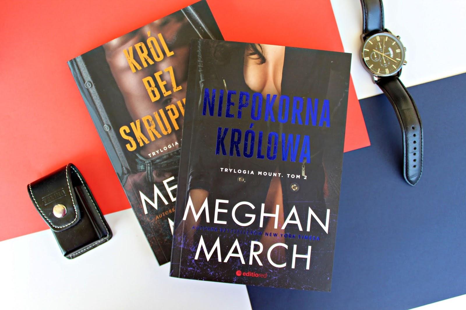 """Meghan March """"Niepokorna Królowa"""" - recenzja"""
