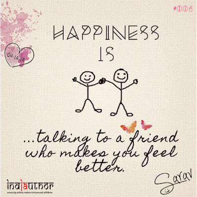 Happiness is talking to a friend who makes you feel better
