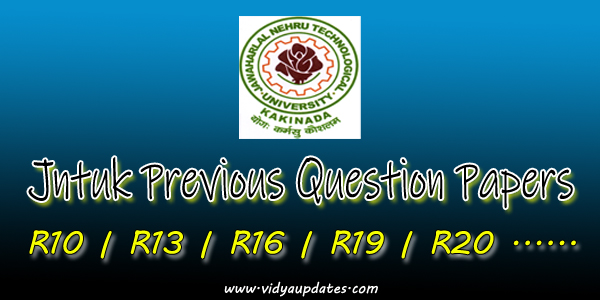 Jntuk B.Tech Previous Question Papers All Branches R10, R13, R16, R19, R20 | juntk fast updates