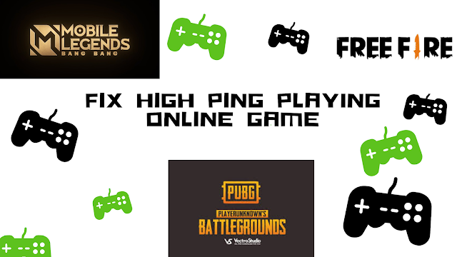 How do I fix game ping problems? in Mobile Legends, FreeFire and PUBG Mobile