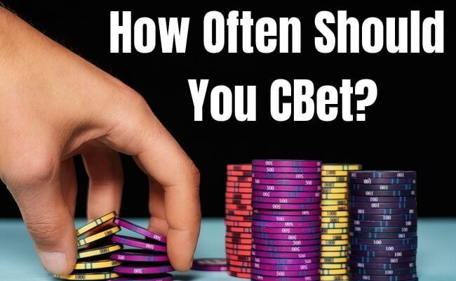 How Often Should You CBet?