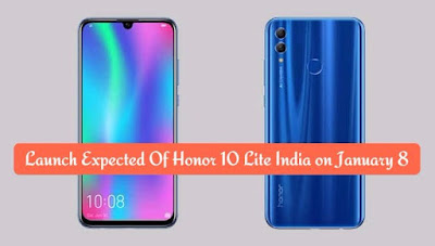 Launch Expected Of Honor 10 Lite India on January 8