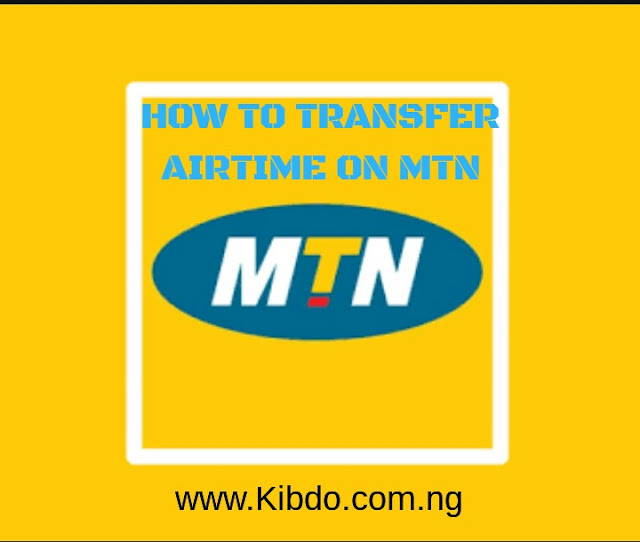 MTN Transfer Code: How to transfer Airtime using MTN share and Sell