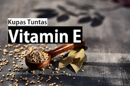 Manfaat Vitamin E. Vitamin Yang Sangat Efektif Melawan Radikal Bebas