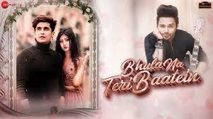Bhula Na Teri Baatein Lyrics :- Stebin Ben | Bhavin Bhanushali & Sana Khan