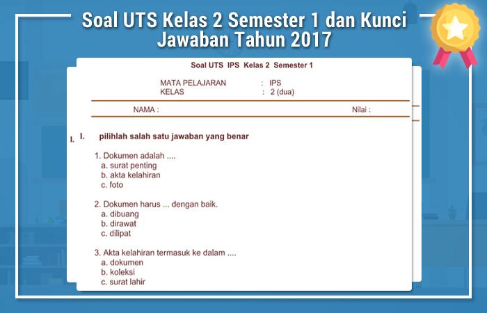 Soal UTS Kelas 2 Semester 1 dan Kunci Jawaban Tahun 2017
