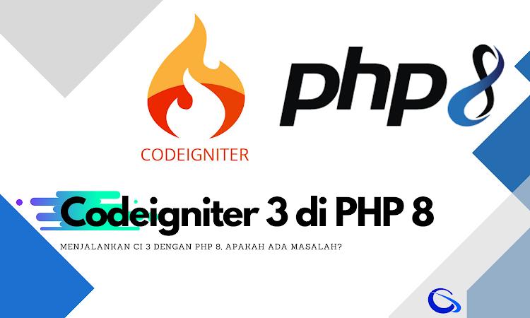 Apakah Codeigniter 3 support dengan php 8?