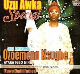 Chief Akunwata Ozoemena Nsugbe – Uzu Awka Special