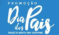 Promoção 'Dia dos Pais' Paulista North Way Shopping