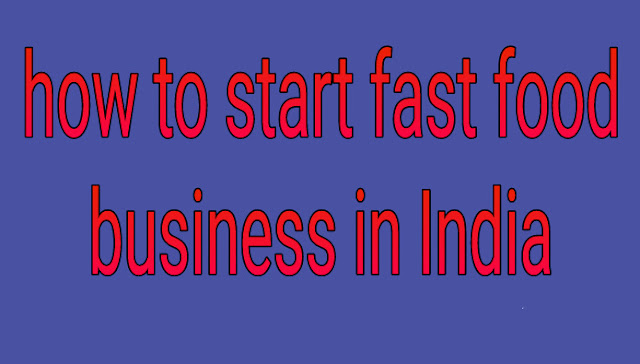 How to start fast food business in India