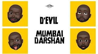 Mumbai Darshan Song Lyrics - D'Evil