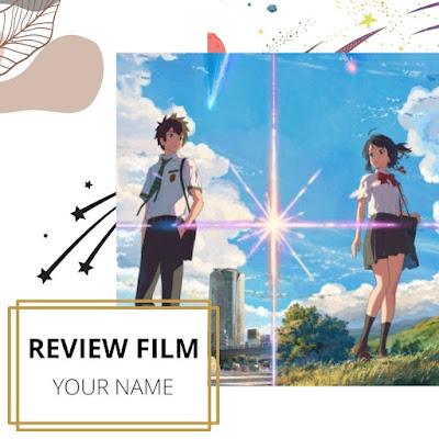 Review Your Name, Anime dengan Plot twist Cerita Mencengangkan
