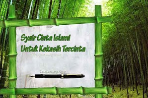 SYAIR CINTA ISLAMI BUAT KEKASIH