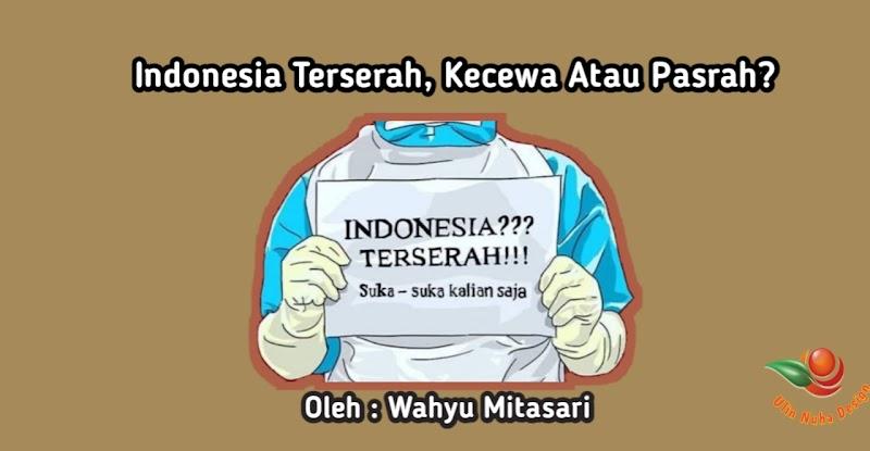 Indonesia Terserah, Kecewa Atau Pasrah?