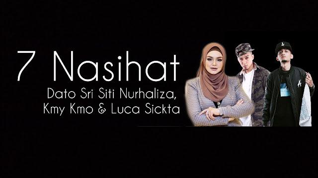 Lirik Lagu 7 Nasihat Dato' Sri Siti Nurhaliza, Kmy Kmo & Luca Sickta