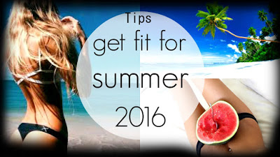 Tips to get fit for summer 2016