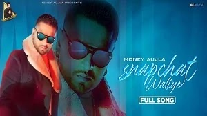 SNAPCHAT WALIYE LYRICS MONEY AUJLA