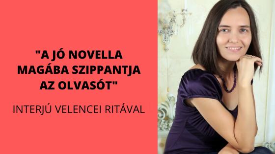 """""""A jó novella beszippantja az olvasót"""" - interjú Velencei Ritával"""