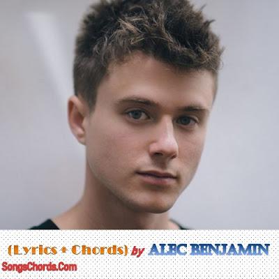 Song Lyrics and Chords by Alec Benjamin
