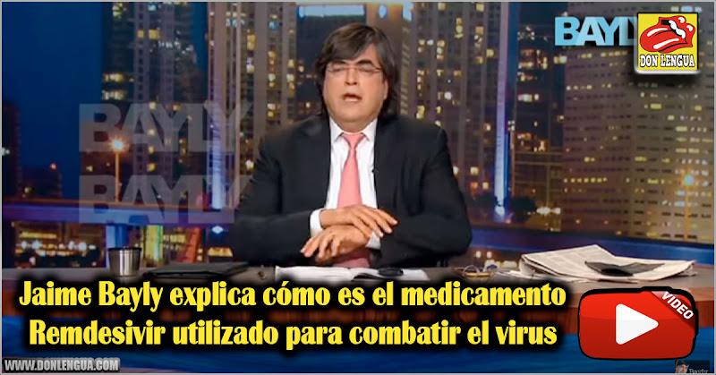 Jaime Bayly explica cómo es el medicamento Remdesivir utilizado para combatir el virus