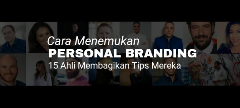 Bagaimana Menemukan Personal Branding? - 15 Ahli Memberikan Tips Mereka
