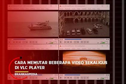 Cara Memutar Beberapa Video Sekaligus di VLC Player