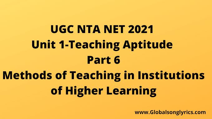 UGC NTA NET 2021 |Teaching Aptitude Part 6 | Unit 1 |  Methods of Teaching in Institutions of Higher Learning