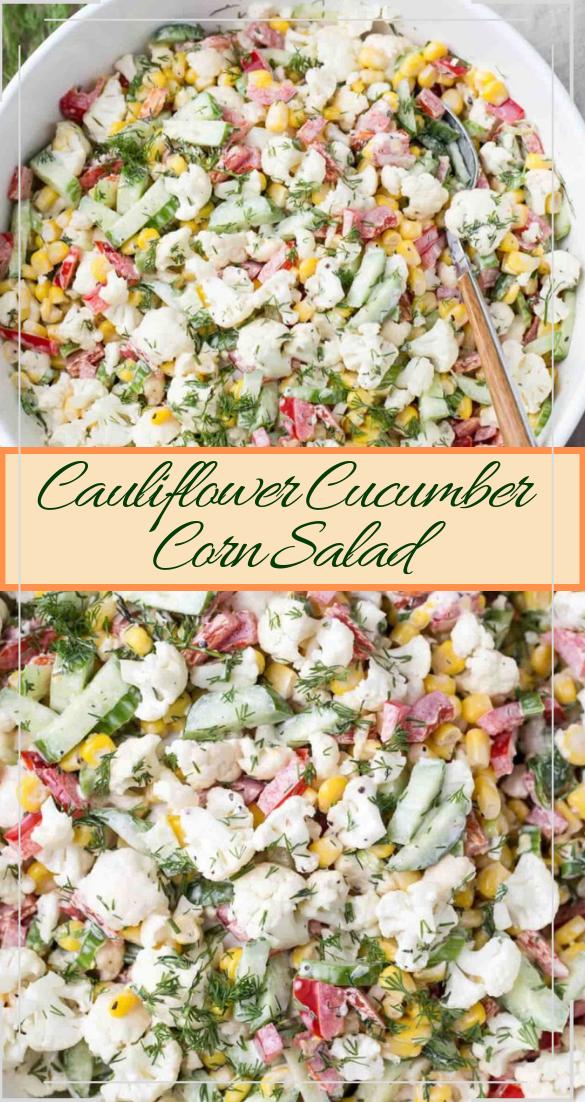 Cauliflower Cucumber Corn Salad #vegan #vegetarian #soup #breakfast #lunch