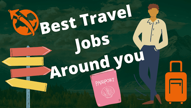 10 Best Travel Jobs That Allow You To Travel and Earn